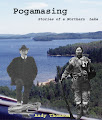 Photo: 'Pogamasing' is the history of a lake and area that is revealed through the stories of the Anishnabe, fur traders, surveyors, lumbermen and residents. Two men stand out in the early history of Lake Pogamasing: Louis Espagnol, chief of the Spanish River (Sagamok) First Nation and manager of the HBC trading post on Pog, and Bill Plaunt, a lumberman and operator of the sawmill by the Spanish River and Wye, the CPR stop. Both shared an attachment to the region and a genuine concern for the people they were responsible for.