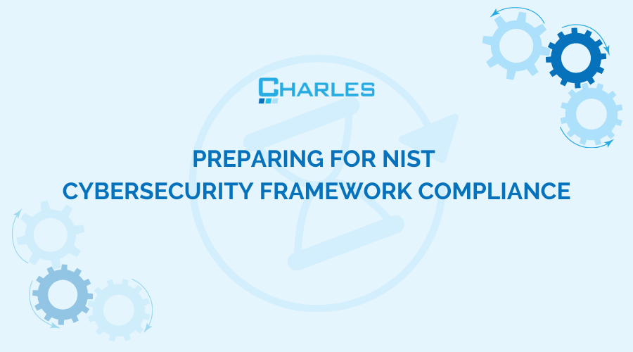 Preparing for NIST Cybersecurity Framework Compliance