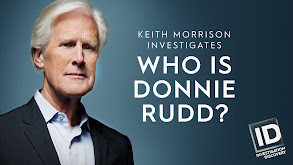 Who Is Donnie Rudd? Keith Morrison Investigates thumbnail
