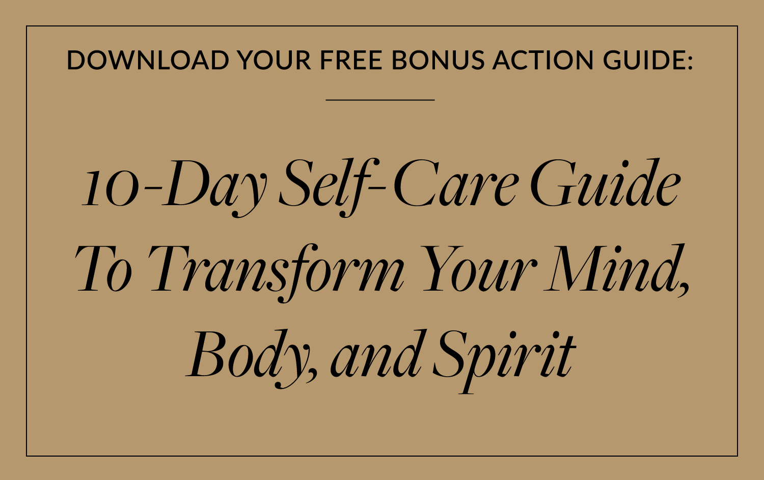 10 Day Self Care Guide To Transform Your Mind, Body, And Spirit