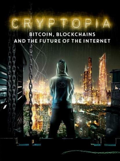 Watch Cryptopia: Bitcoin, Blockchains, and the Future of the Internet |  Prime Video
