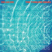 It's Not Over (The Twelves Remix)