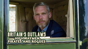 Britain's Outlaws: Highwaymen, Pirates and Rogues thumbnail