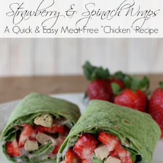 "Strawberry, Spinach, and ""Chicken"" Wraps"