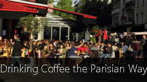 Drinking Coffee the Parisian Way