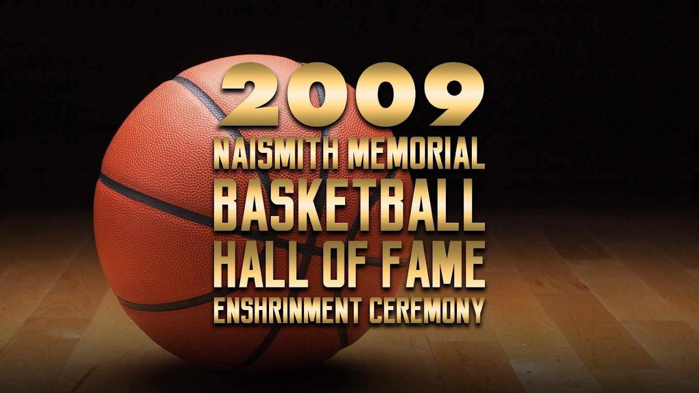 Watch 2009 Naismith Memorial Basketball Hall of Fame Enshrinement Ceremony live