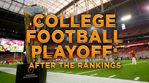 College Football Playoff: After the Rankings thumbnail