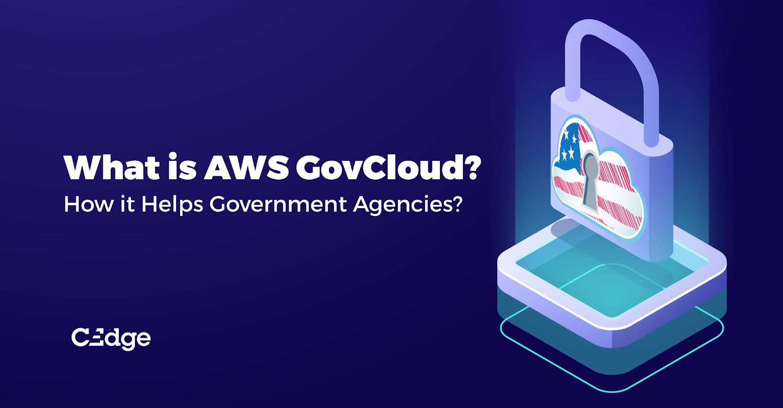 What is AWS GovCloud and how does it help Government Agencies?