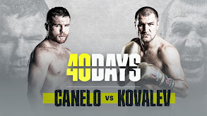 40 Days: Canelo vs. Kovalev thumbnail