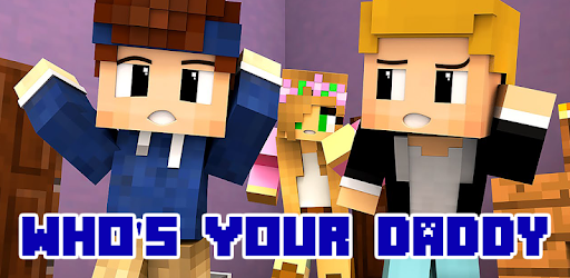 Map Who's Your Daddy for Minecraft PE for PC