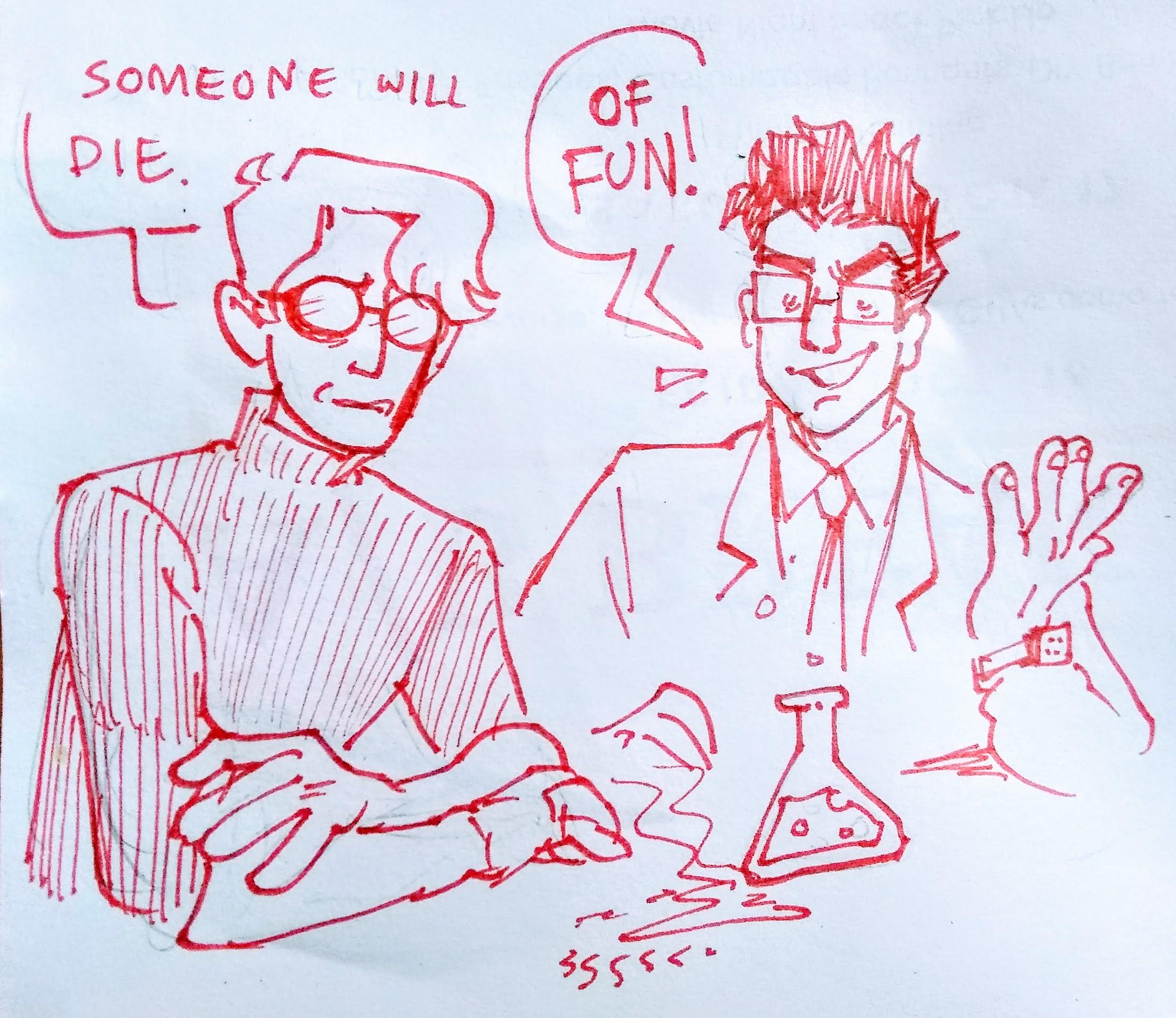 John X says: Someone will die. John Y adds: Of fun!