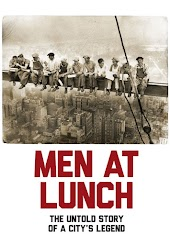 Men at Lunch: The Untold Story of a City's Legend