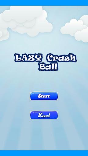 Lazy Crash Ball