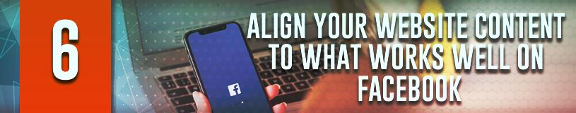 Align Your Website Content to What Works Well on Facebook