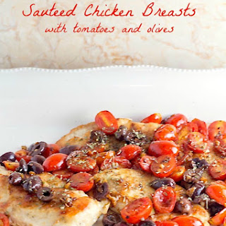 Sauteed Chicken Breasts with Tomatoes and Olives