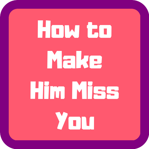 How to make him miss you after a fight