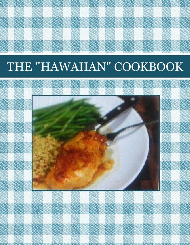 """THE """"HAWAIIAN"""" COOKBOOK"""