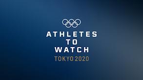 Athletes to Watch: Tokyo 2020 thumbnail