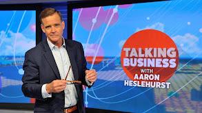 Talking Business With Aaron Heslehurst thumbnail