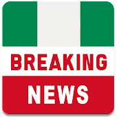 Nigeria Breaking News Latest Local News & Breaking