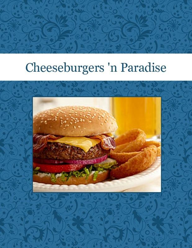 Cheeseburgers 'n Paradise