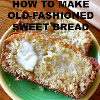 HOW TO MAKE OLD-FASHIONED SWEET BREAD.