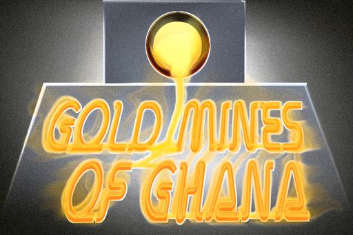 Gold Mines of Ghana
