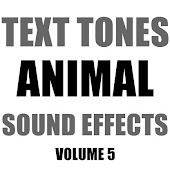 Text Tones Animal Sound Effects Library, Vol. 5
