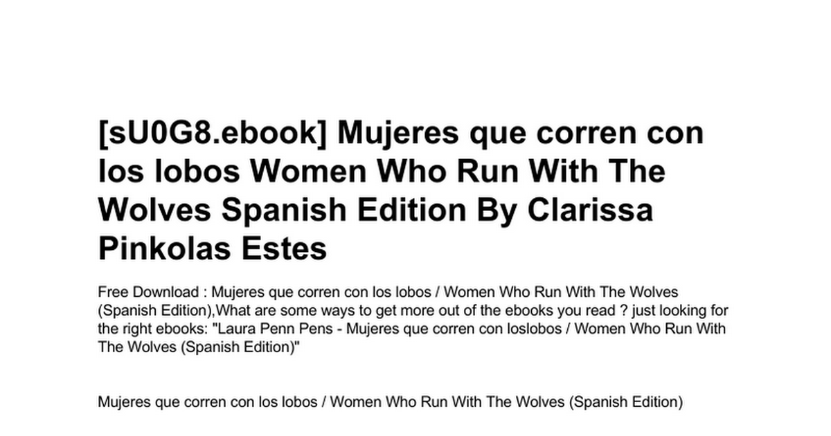 Mujeres Que Corren Con Los Lobos Women Who Run With The Wolves Spanish Edition Doc Google Drive