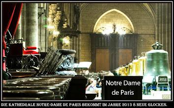 Photo: Die Kathedrale Notre-Dame bekommt im Jahre 2013 8 neue Glocken.