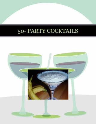 50- PARTY COCKTAILS