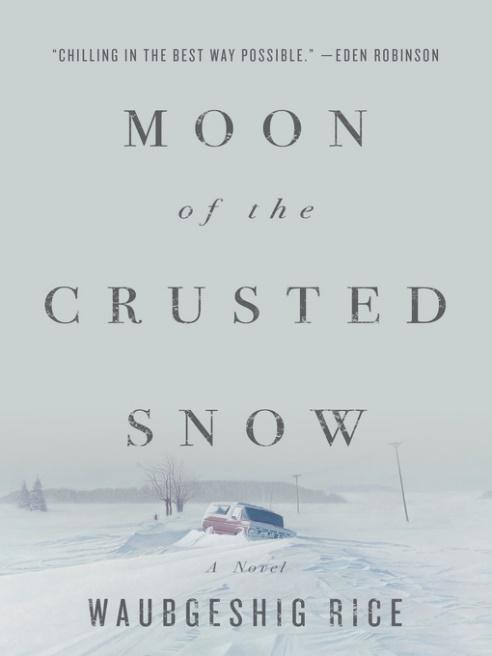 Title details for Moon of the Crusted Snow by Waubgeshig Rice - Wait list