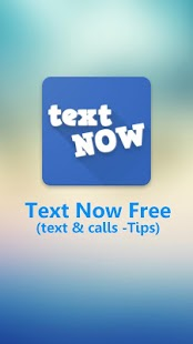 Guide for Text Now Free (text & calls -Tips) 2018 - náhled
