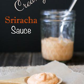 Creamy Sriracha Sauce.