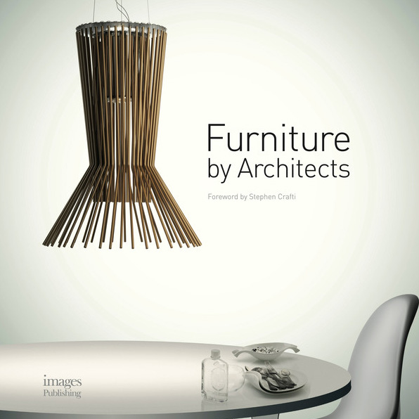 Photo: Furniture by Architects / Images / Australia / 2013 http://imagespublishing.com/products/furniture-by-architects