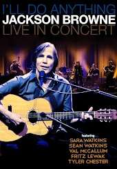 Jackson Browne: I'll Do Anything - Live In Concert