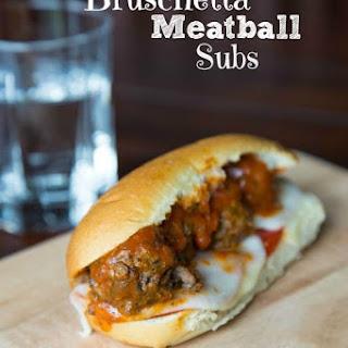 Bruschetta Meatball Subs.
