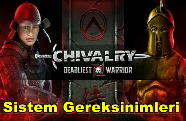 Chivalry: Deadliest Warrior PC Sistem Gereksinimleri