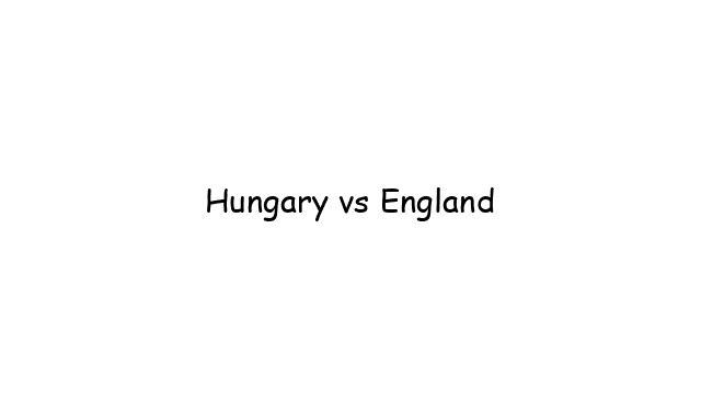 Hungary vs England