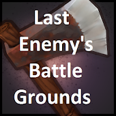 LastEnemy's Battlegrounds