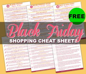 Download these FREE Black Friday Cheat Sheets