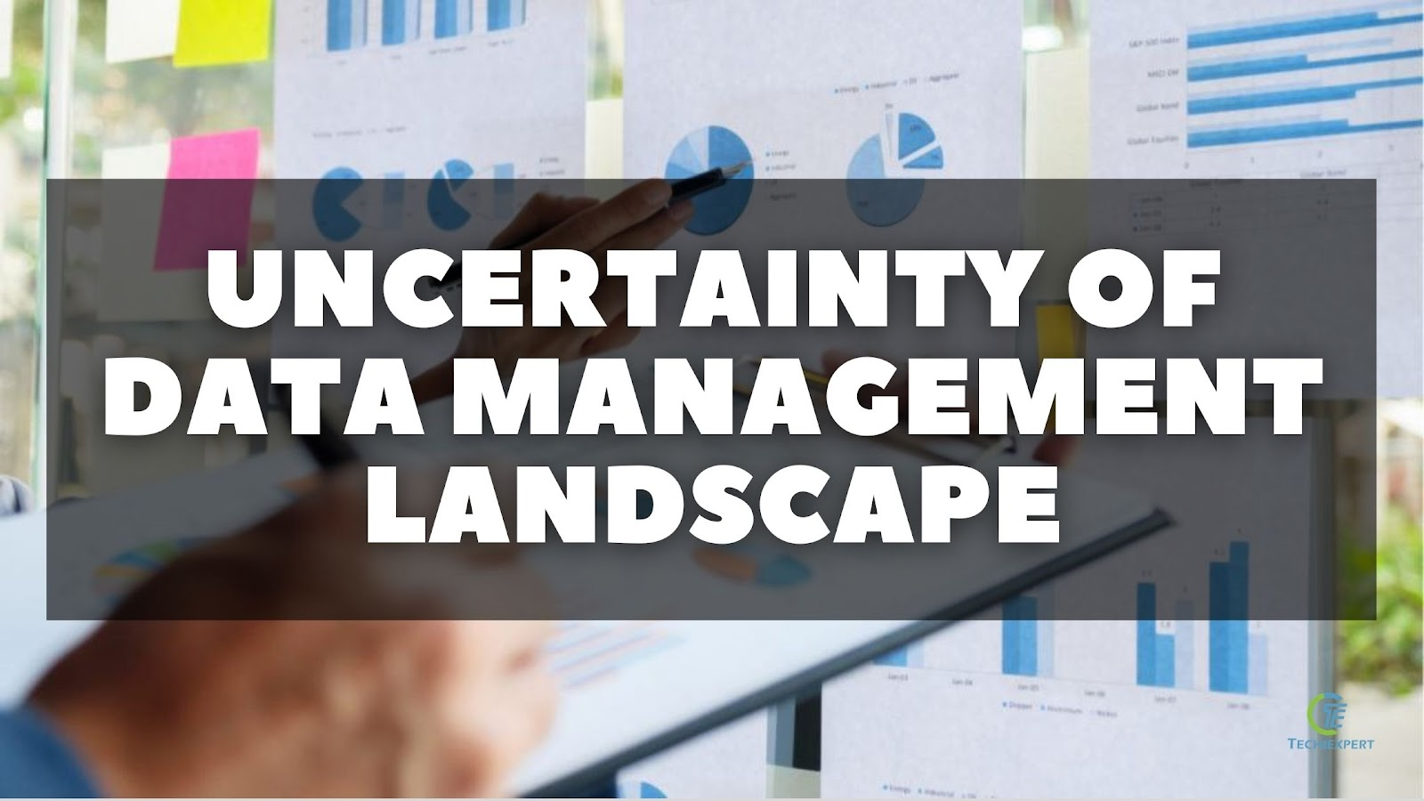 Uncertainty Of Data Management Landscape
