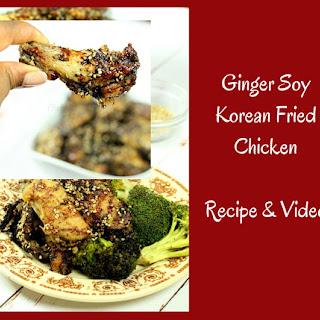 Ginger Soy Korean Fried Chicken.