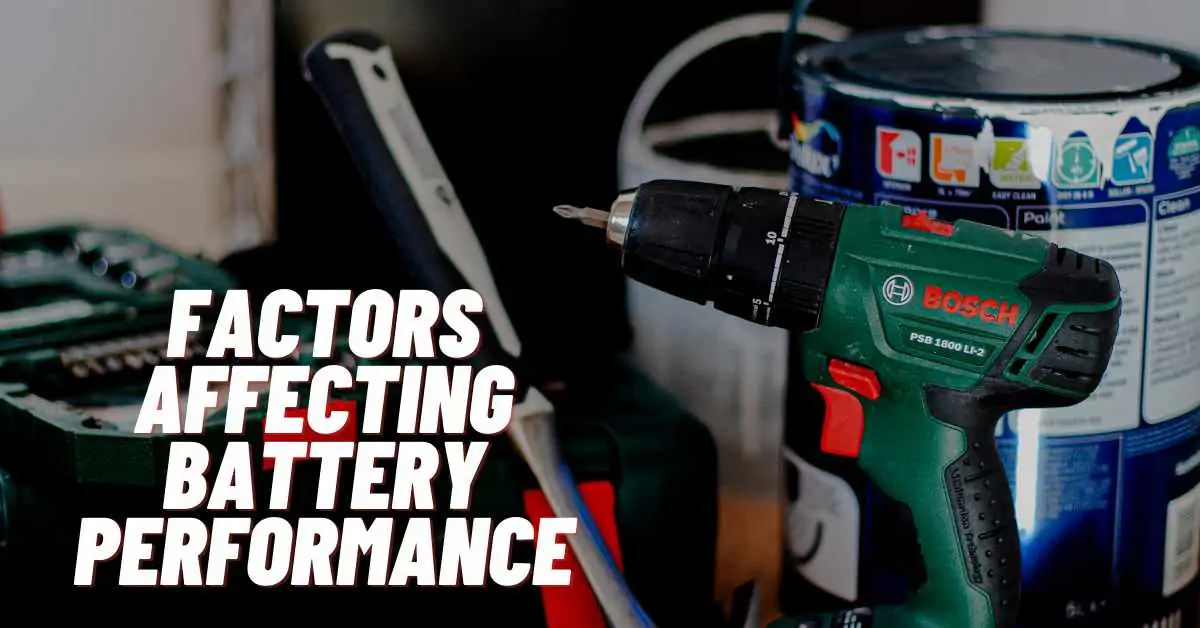 Factors Affecting Cordless Drill Battery Performance