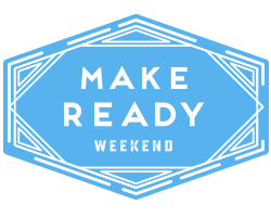 Make Ready Weekend