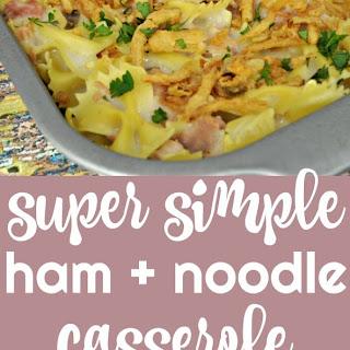 Ham + Noodle Casserole.