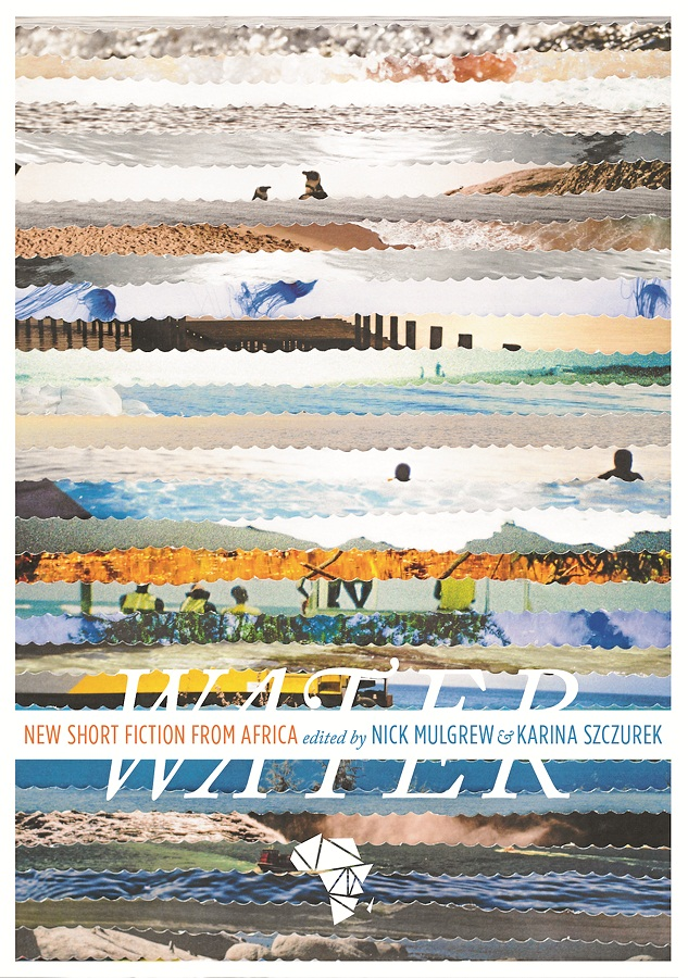 Water. New short fiction from Africa. Picture: SUPPLIED