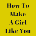 How To Make A Girl Like You icon