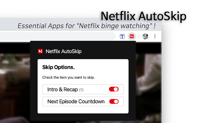 Netflix AutoSkip: Skip intro and outro