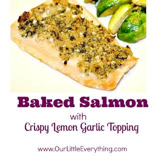 Baked Salmon with Crispy Lemon Garlic Topping.